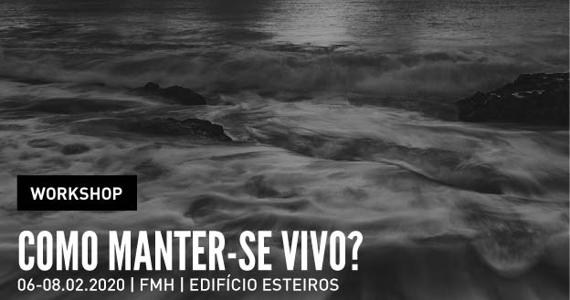 Workshop | Como Manter-se Vivo?