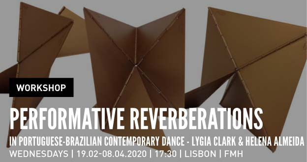 Workshop |  Performative Reverberations in Portuguese-Brazilian Contemporary Dance - Lygia Clark and Helena Almeida