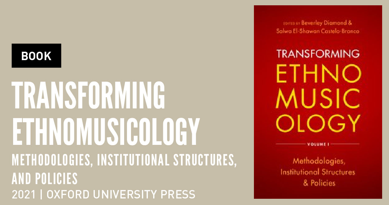 Transforming Ethnomusicology: Methodologies, Institutional Structures, and Policies