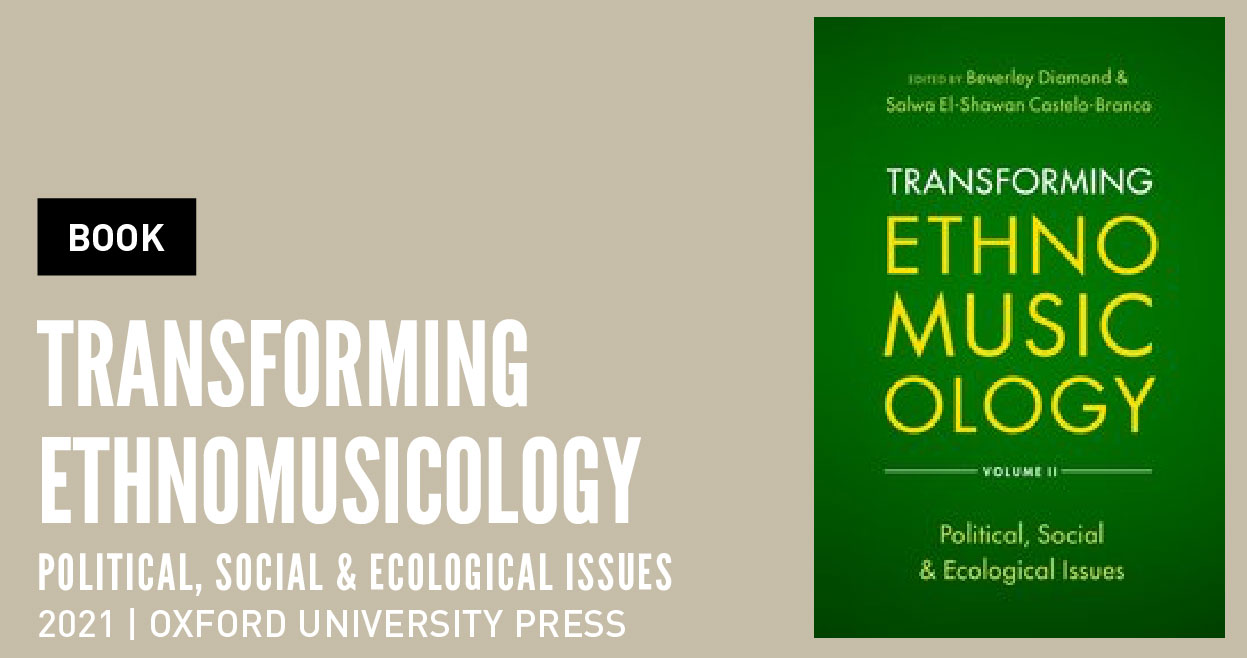 Transforming Ethnomusicology: Political, Social & Ecological Issues