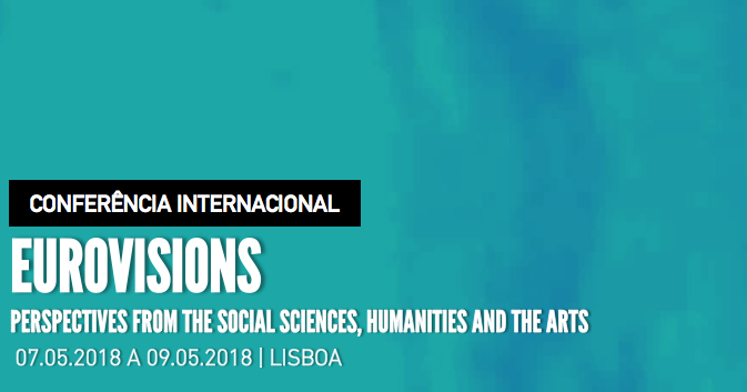 International Conference Eurovisions: Perspectives from the Social Sciences, Humanities and the Arts