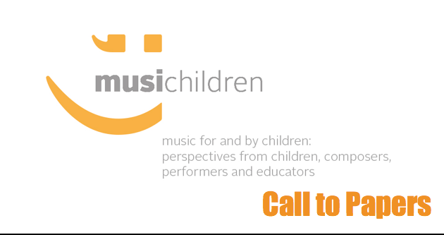 Call to Papers - Music for and by Children: Perspectives from Children, Composers, Performers and Educators