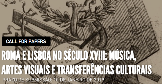 Call for Papers - Rome and Lisbon in the 18th century: music, visual arts and cultural transfers