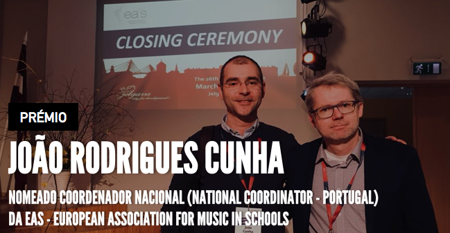 João Cristiano Rodrigues Cunha appointed National Coordinator (Portugal) of the EAS - European Association for Music in Schools
