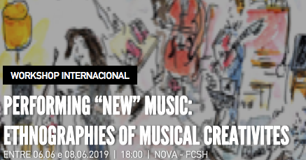 "International Workshop - Performing ""New"" Music: Ethnographies of Musical Creativities"